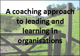 taking a coaching approach to leading and learning in organisations